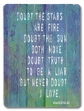 Doubt the Stars are Fire Wood Sign