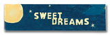 Sweet Dreams Sign Wood Sign