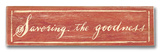 Savoring the Goodness Wood Sign