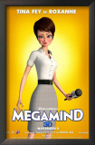 Megamind - Roxanne Posters