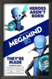 Megamind - Heroes Aren&#39;t Born, They&#39;re Made Posters