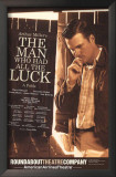 The Man Who Had All The Luck - Broadway Poster Poster