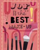 Joy is the Best Make-Up Kunstdrucke von Jessie Ford