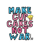 Make Cupcakes Not War Poster van Todd Goldman