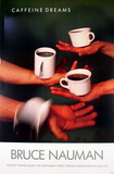 Caffeine Dreams Verzamelposters van Bruce Nauman