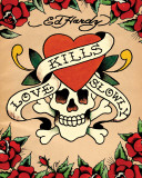 Ed Hardy - Love Kills Slowly Prints