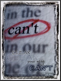 Clear Your Mind of Can&#39;t Mounted Print