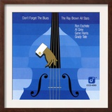 Ray Brown All Stars, Don&#39;t Forget The Blues Posters
