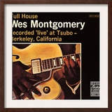 Wes Montgomery, Full House, Recorded Live at Tsubo in Berkeley, California Poster