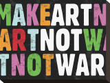 Make Art Not War Stretched Canvas Print by Erin Clark
