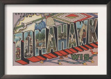 Tomahawk, Wisconsin - Large Letter Scenes Prints