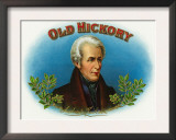 Old Hickory Brand Cigar Box Label, Andrew Jackson Posters