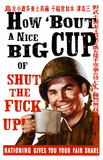 How 'bout a Nice Big Cup of Shut the F*ck Up! Masterdruck