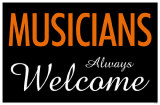 Musicians Always Welcome Masterprint
