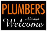 Plumbers Always Welcome Masterprint
