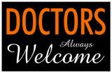 Doctors Always Welcome Masterprint