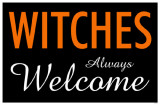 Witches Always Welcome Masterprint