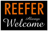 Reefer Always Welcome Masterprint