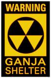 Warning Ganja Shelter Masterprint