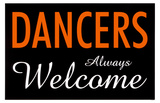 Dancers Always Welcome Masterprint
