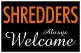 Shredders Always Welcome Masterprint