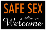 Safe Sex Always Welcome Masterprint