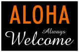 Aloha Always Welcome Masterprint