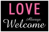 Love Always Welcome Masterprint