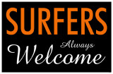Surfers Always Welcome Masterprint