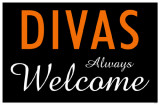 Divas Always Welcome Masterprint