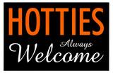 Hotties Always Welcome Masterprint