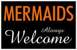 Mermaids Always Welcome Masterprint