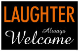 Laughter Always Welcome Masterdruck