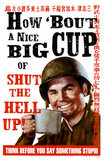 How &#39;Bout a Nice Big Cup of Shut the Hell Up Masterprint