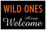 Wild Ones Always Welcome Masterprint
