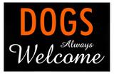 Dogs Always Welcome Masterprint