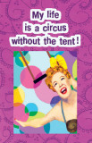 My Life is a Circus Masterprint