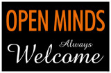 Open Minds Always Welcome Masterprint