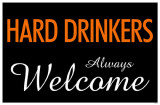 Hard Drinkers Always Welcome Masterprint