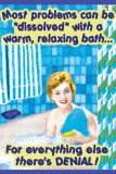 Most Problems Can Be Dissolved with a Warm Relaxing Bath Masterprint
