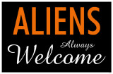 Aliens Always Welcome Masterprint