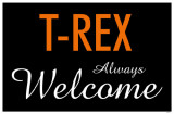 T-Rex Always Welcome Masterprint
