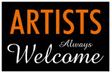 Artists Always Welcome Masterprint