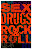 Sex Drugs Rock & Roll Masterprint