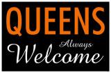 Queens Always Welcome Masterprint