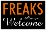 Freaks Always Welcome Masterprint