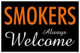Smokers Always Welcome Masterprint