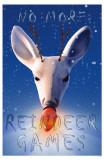 No More Reindeer Games Masterprint