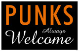 Punks Always Welcome Masterprint