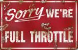 Sorry We're Full Throttle Masterprint